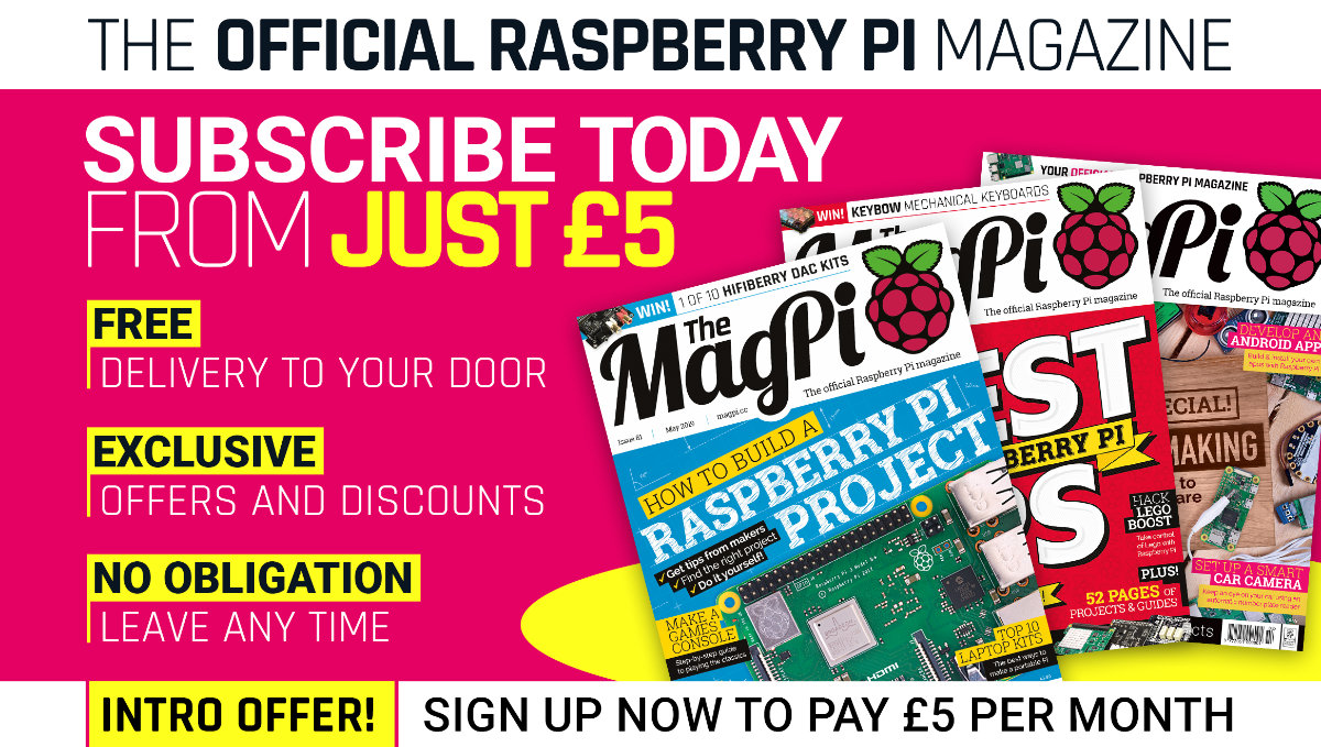 Subscribe to The MagPi. Get 3 issues for just £5